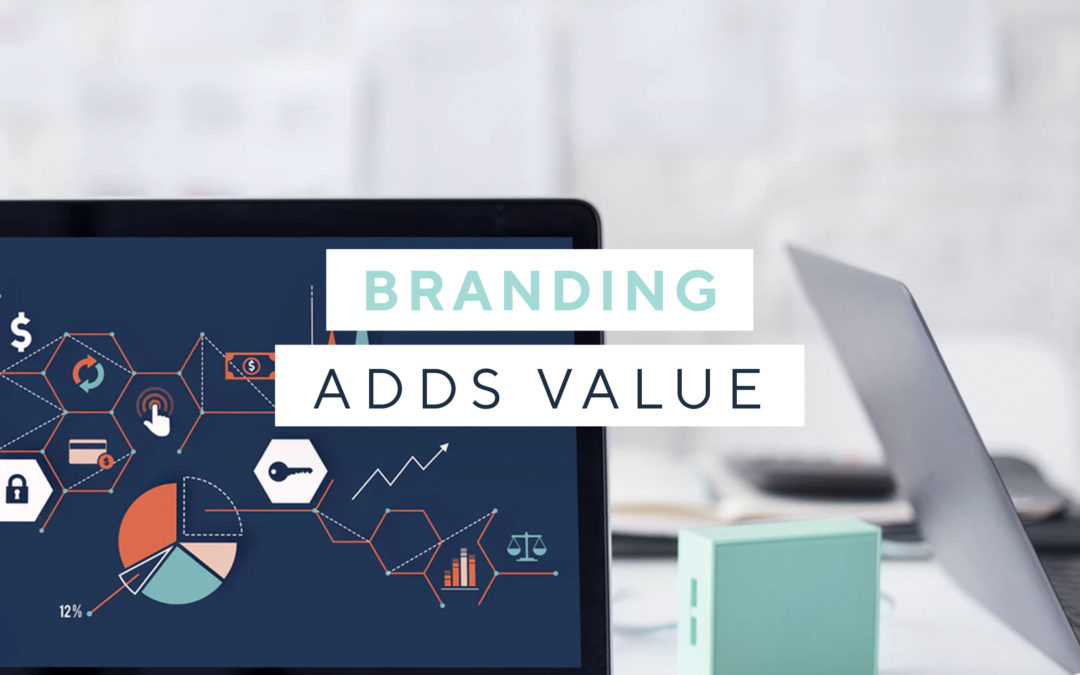 Branding adds value – for solopreneurs and small businesses too!