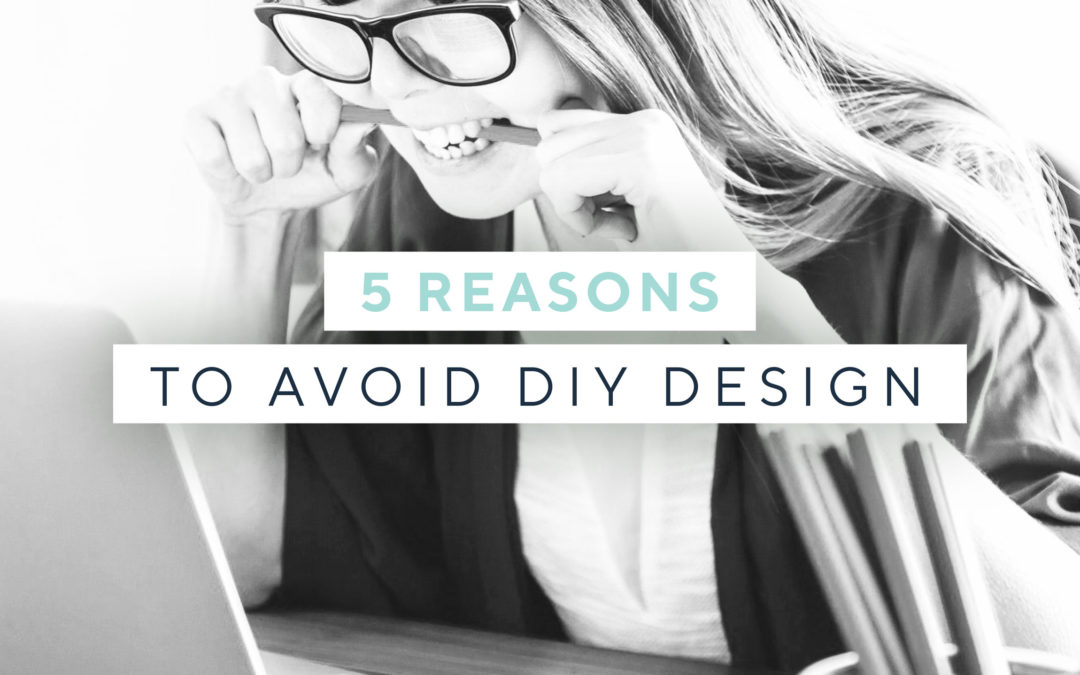 5 reasons to avoid DIY design